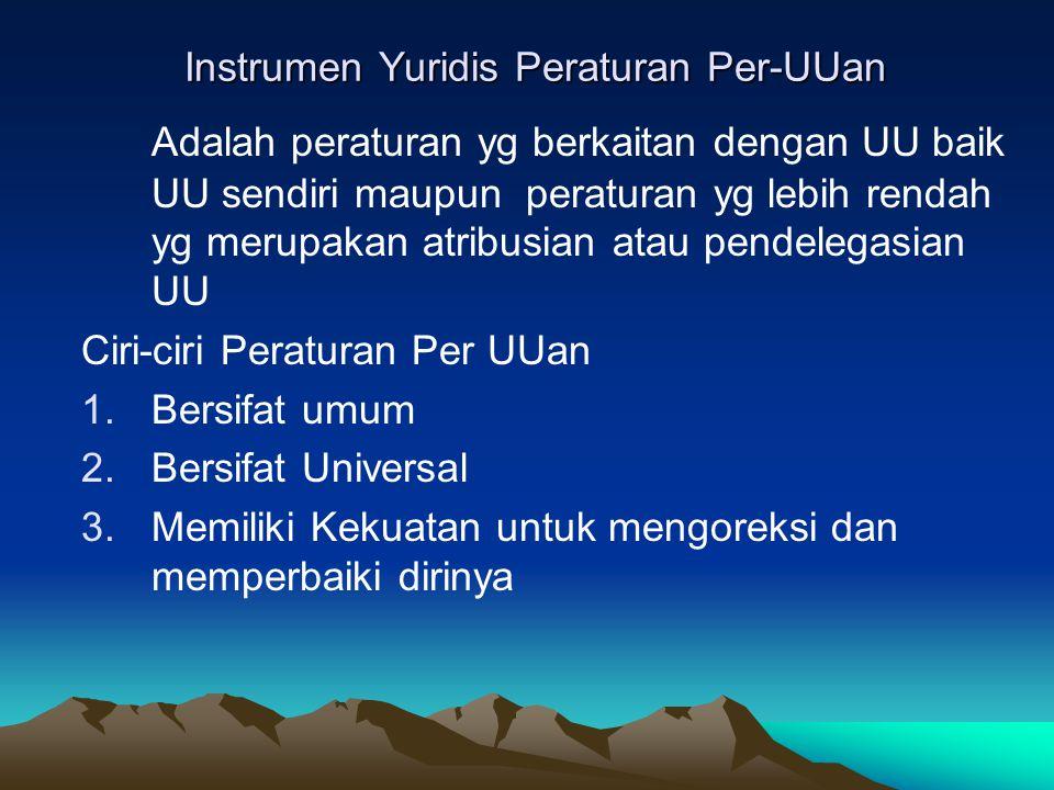 Instrumen Yuridis Peraturan Per-UUan