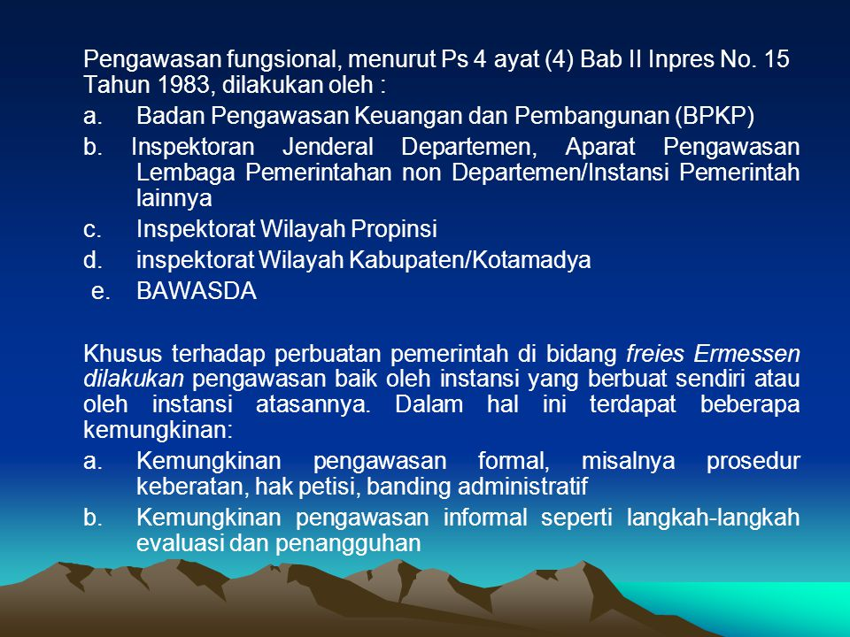 Pengawasan fungsional, menurut Ps 4 ayat (4) Bab II Inpres No