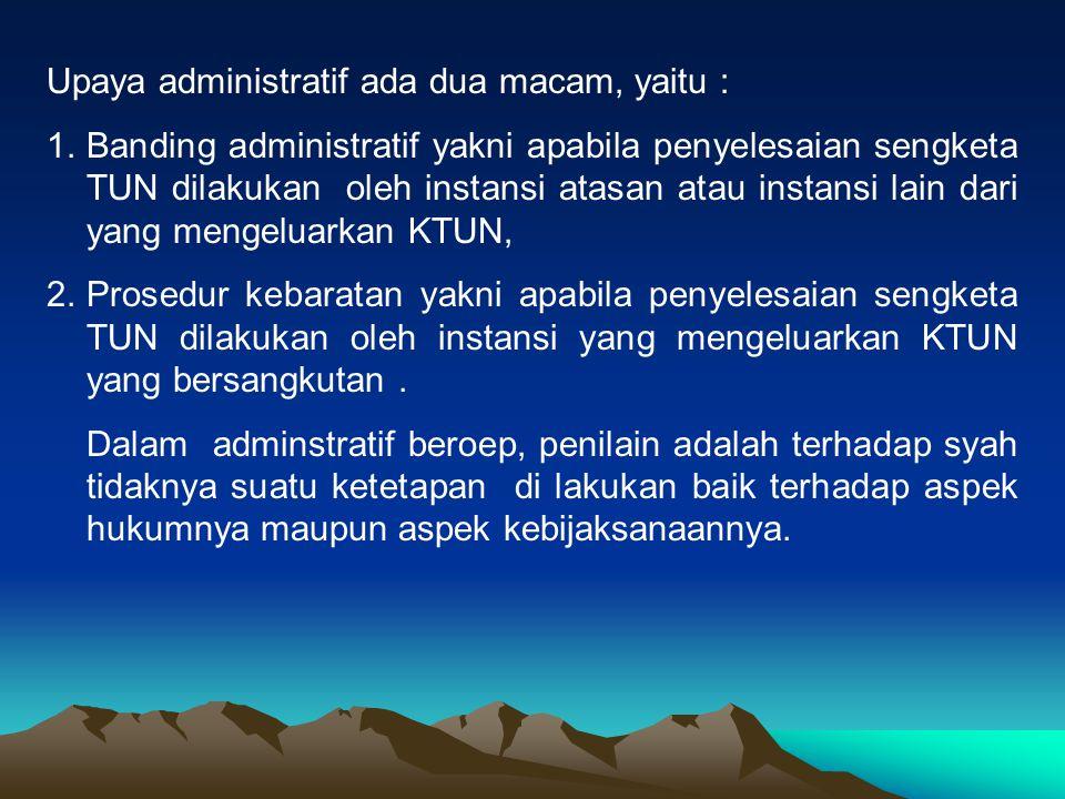 Upaya administratif ada dua macam, yaitu :