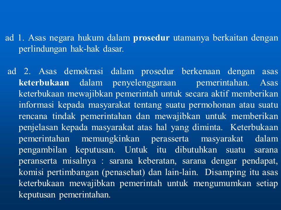 ad 1. Asas negara hukum dalam prosedur utamanya berkaitan dengan perlindungan hak-hak dasar.