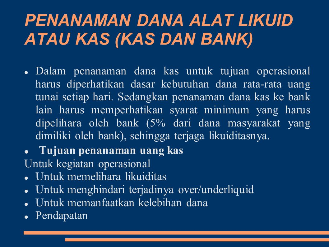 Penanaman Dana Alat Likuid atau Kas (KAS DAN BANK)