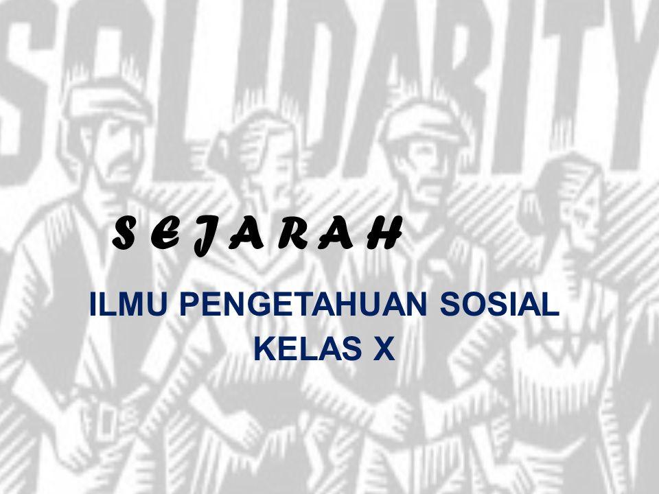 ILMU PENGETAHUAN SOSIAL KELAS X