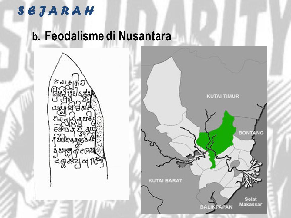 S E J A R A H Feodalisme di Nusantara