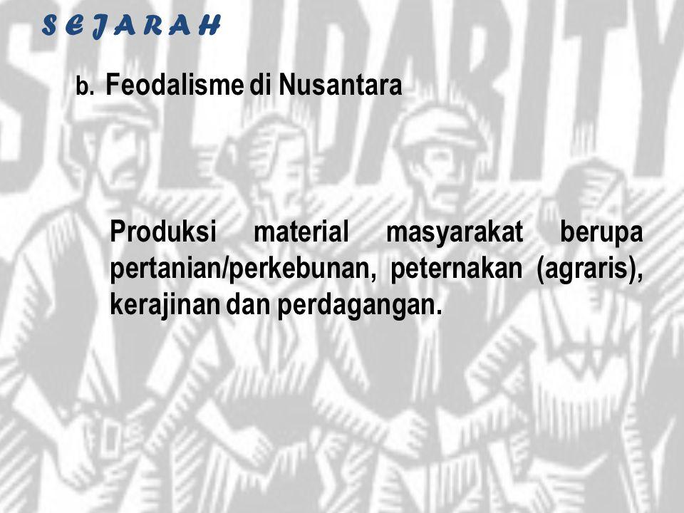 S E J A R A H Feodalisme di Nusantara.