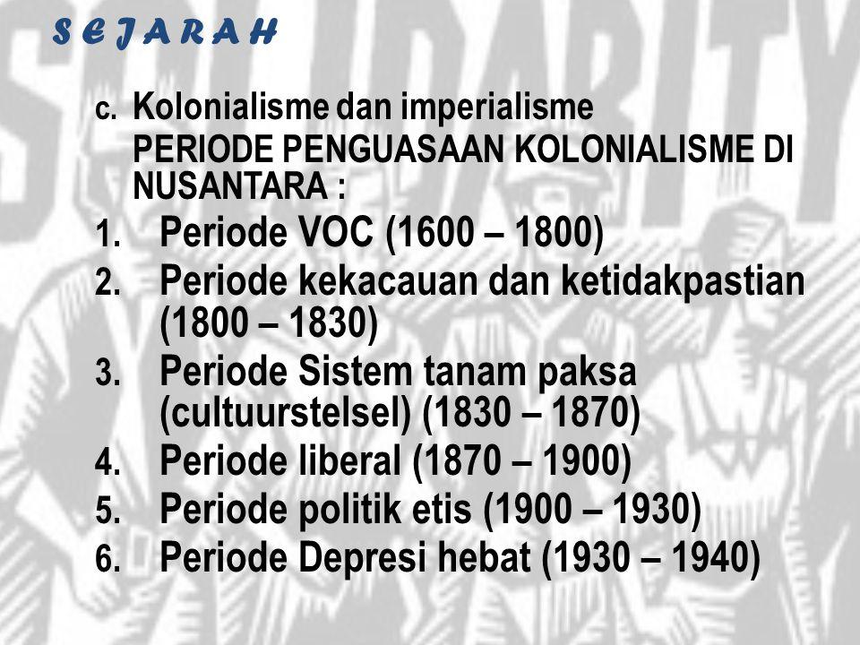 Periode kekacauan dan ketidakpastian (1800 – 1830)