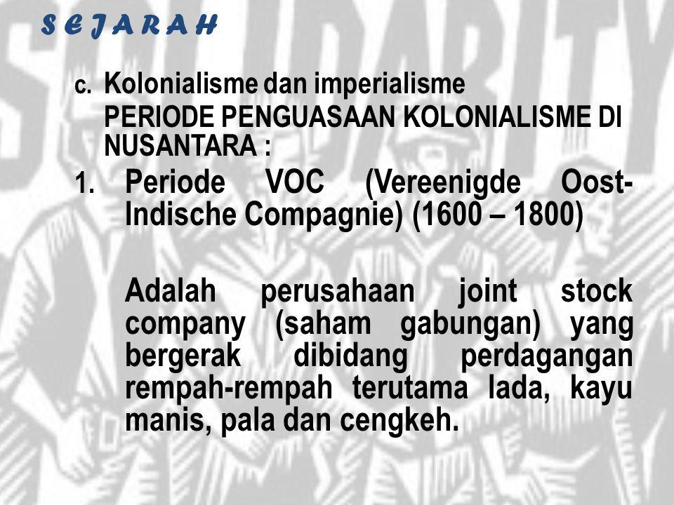 Periode VOC (Vereenigde Oost- Indische Compagnie) (1600 – 1800)