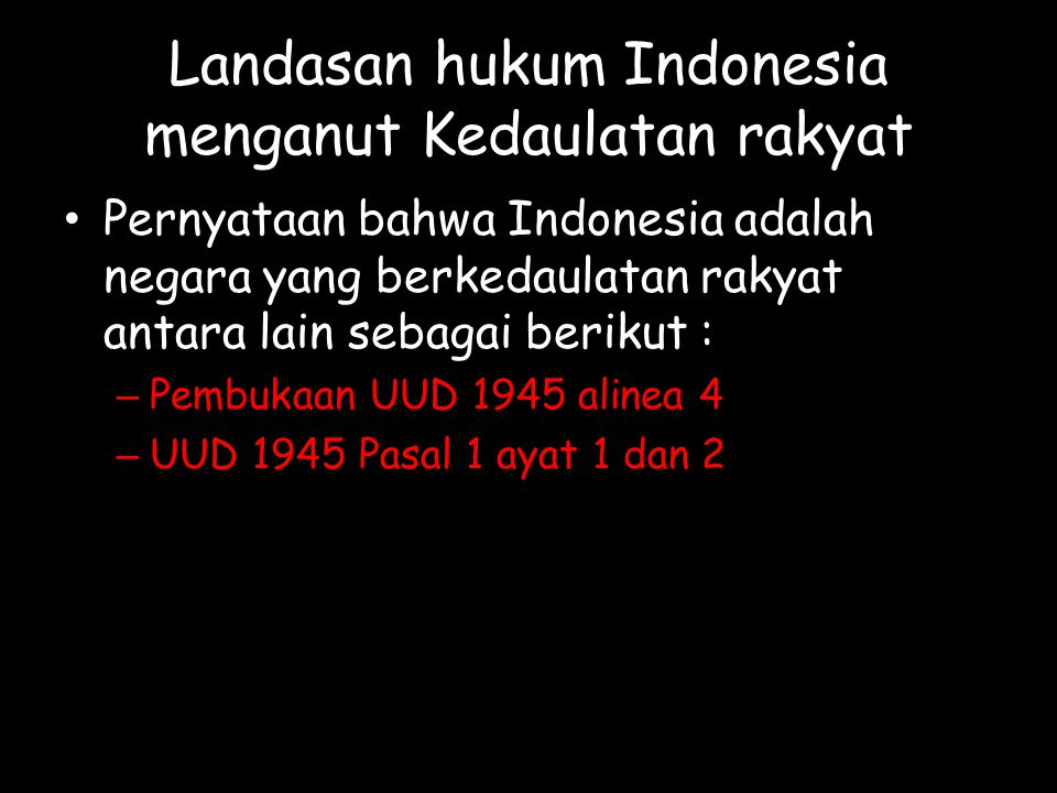 Landasan hukum Indonesia menganut Kedaulatan rakyat