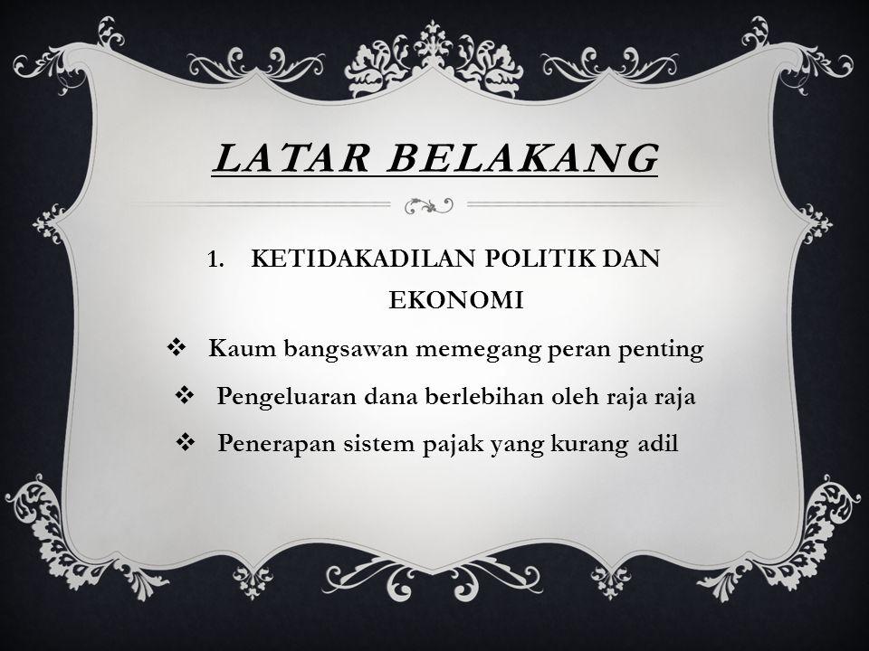 LATAR BELAKANG KETIDAKADILAN POLITIK DAN EKONOMI