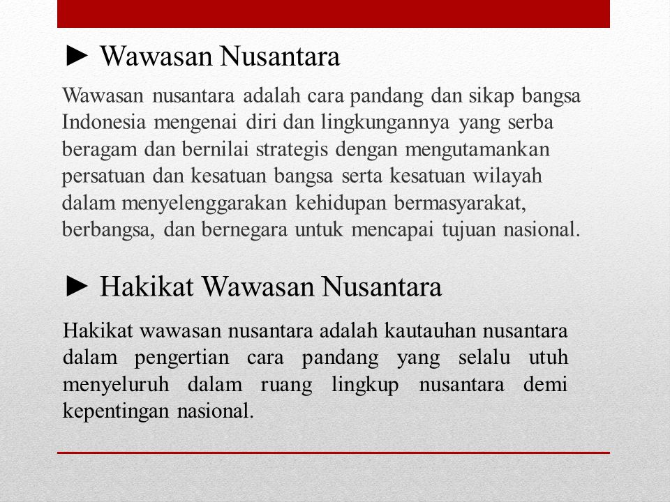 ► Hakikat Wawasan Nusantara