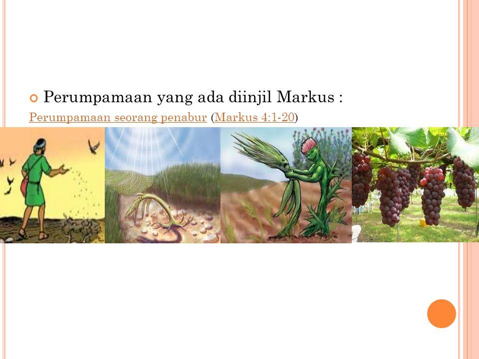 Perumpamaan yang ada diinjil Markus :