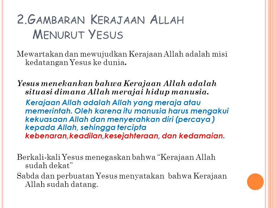 2.Gambaran Kerajaan Allah Menurut Yesus