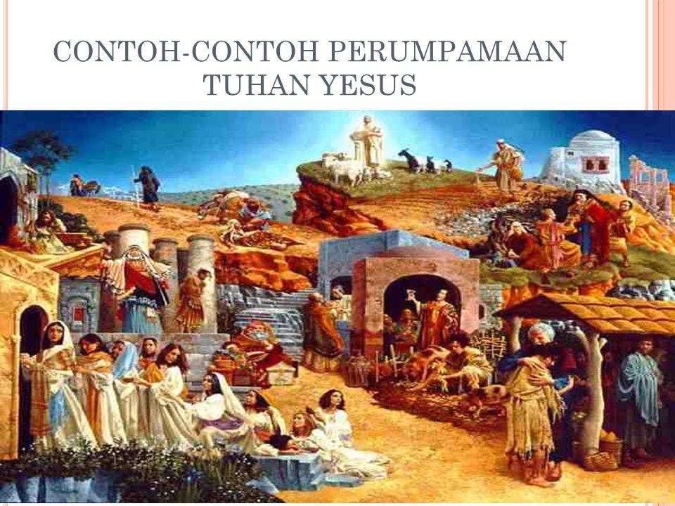 CONTOH-CONTOH PERUMPAMAAN TUHAN YESUS