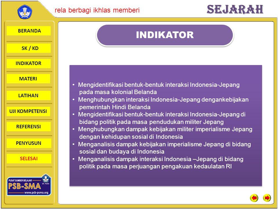 INDIKATOR Mengidentifikasi bentuk-bentuk interaksi Indonesia-Jepang