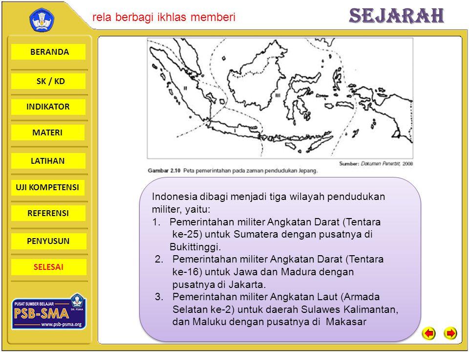 Indonesia dibagi menjadi tiga wilayah pendudukan militer, yaitu: