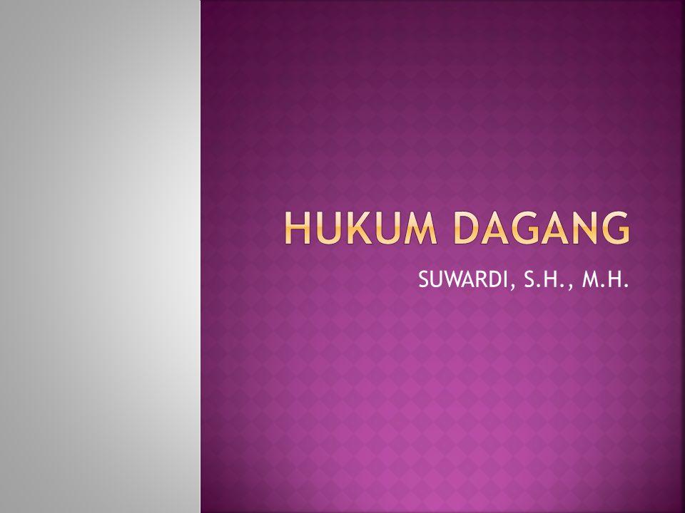 HUKUM DAGANG SUWARDI, S.H., M.H.