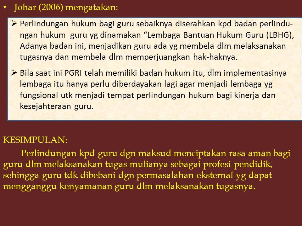 Johar (2006) mengatakan: KESIMPULAN: