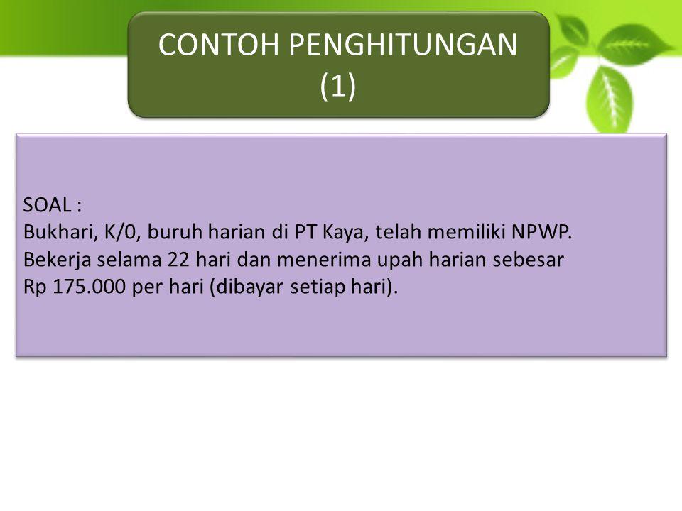 CONTOH PENGHITUNGAN (1) SOAL :