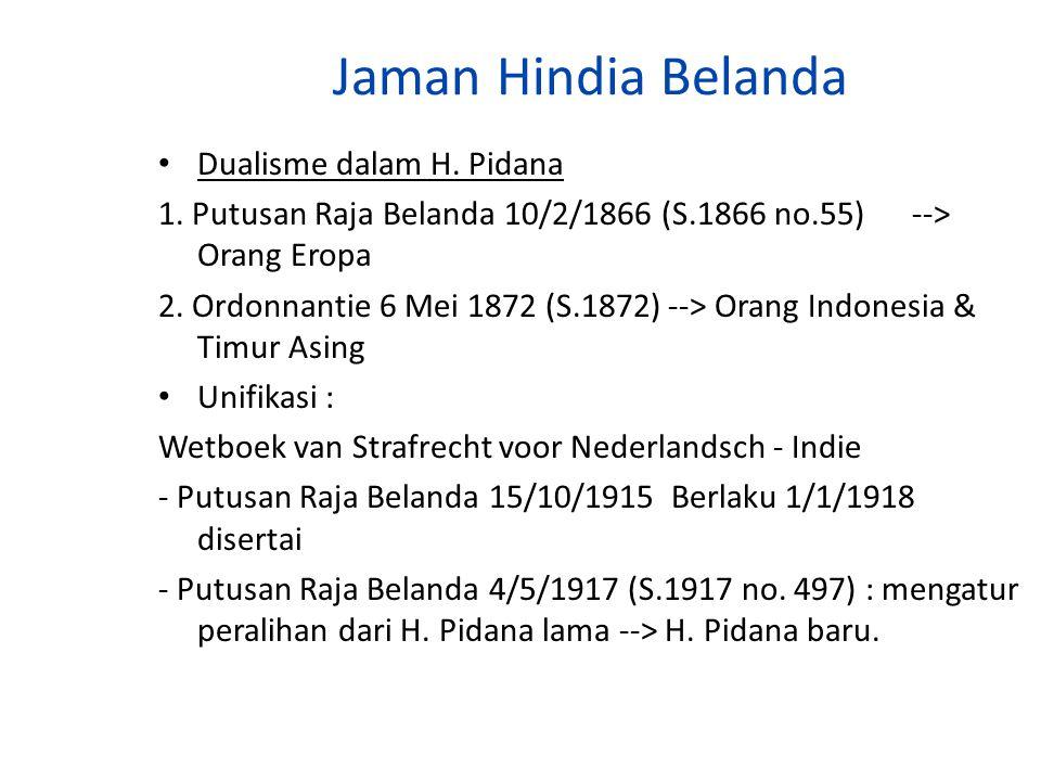 Jaman Hindia Belanda Dualisme dalam H. Pidana