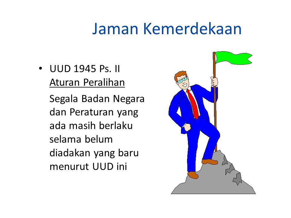 Jaman Kemerdekaan UUD 1945 Ps. II Aturan Peralihan
