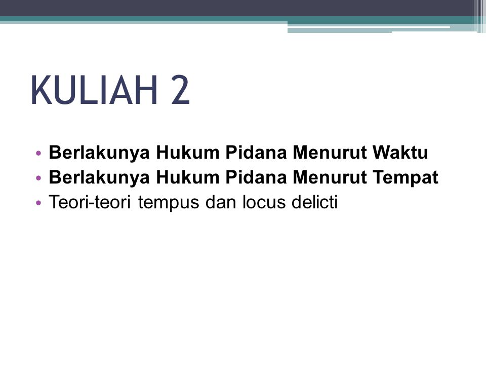 KULIAH 2 Berlakunya Hukum Pidana Menurut Waktu