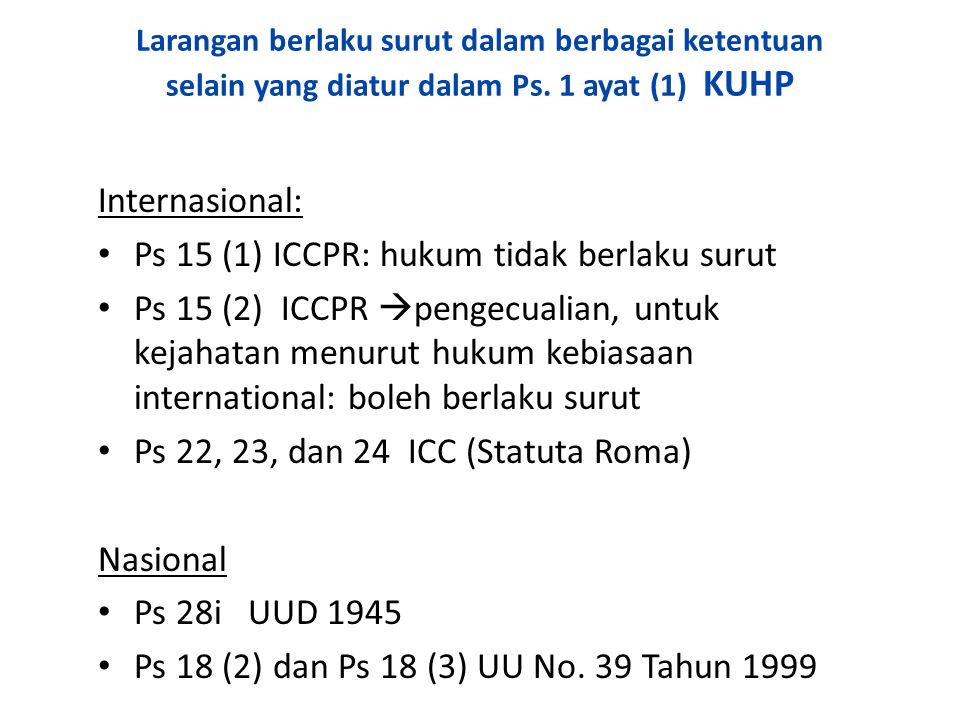 Ps 15 (1) ICCPR: hukum tidak berlaku surut
