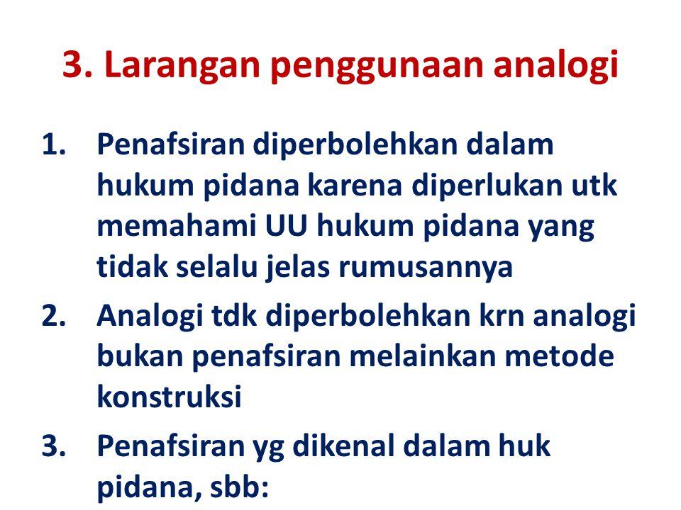 3. Larangan penggunaan analogi