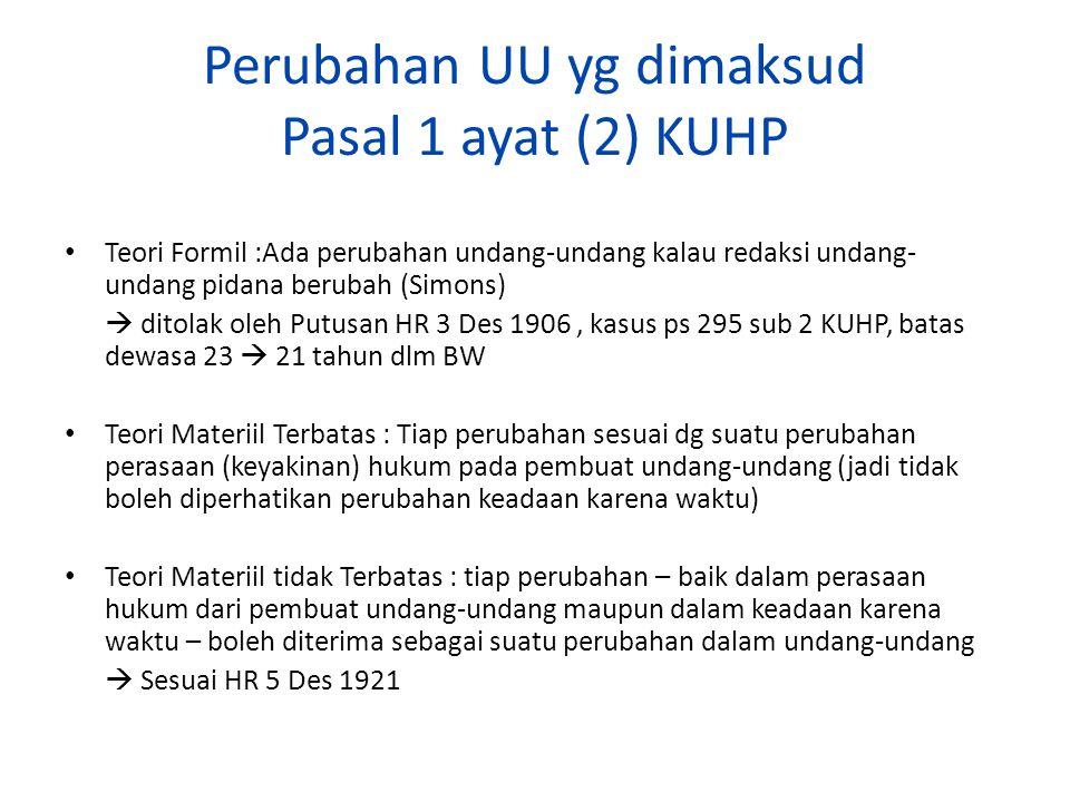 Perubahan UU yg dimaksud Pasal 1 ayat (2) KUHP