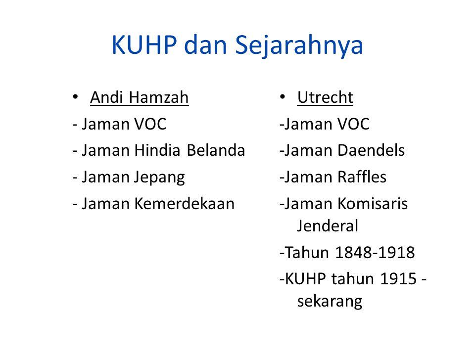 KUHP dan Sejarahnya Andi Hamzah - Jaman VOC - Jaman Hindia Belanda