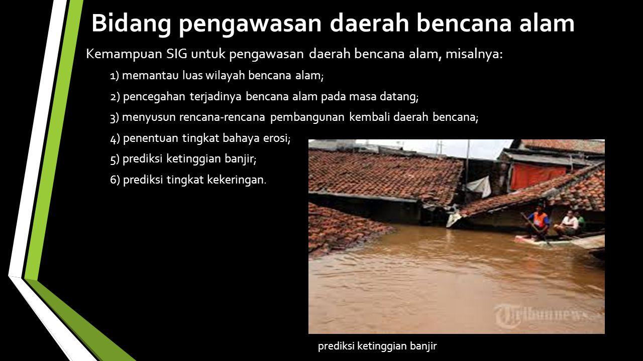 Bidang pengawasan daerah bencana alam