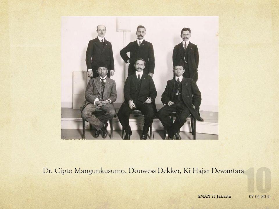 Dr. Cipto Mangunkusumo, Douwess Dekker, Ki Hajar Dewantara
