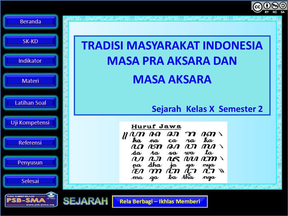 TRADISI MASYARAKAT INDONESIA MASA PRA AKSARA DAN MASA AKSARA