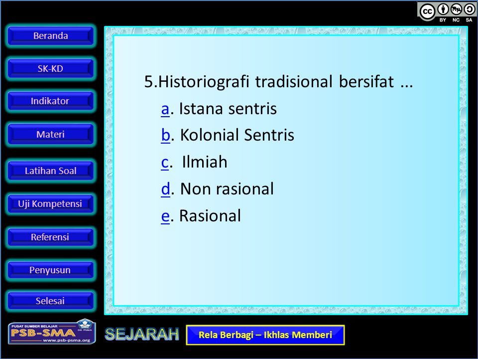 5. Historiografi tradisional bersifat. a. Istana sentris b