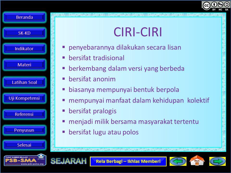 CIRI-CIRI penyebarannya dilakukan secara lisan bersifat tradisional