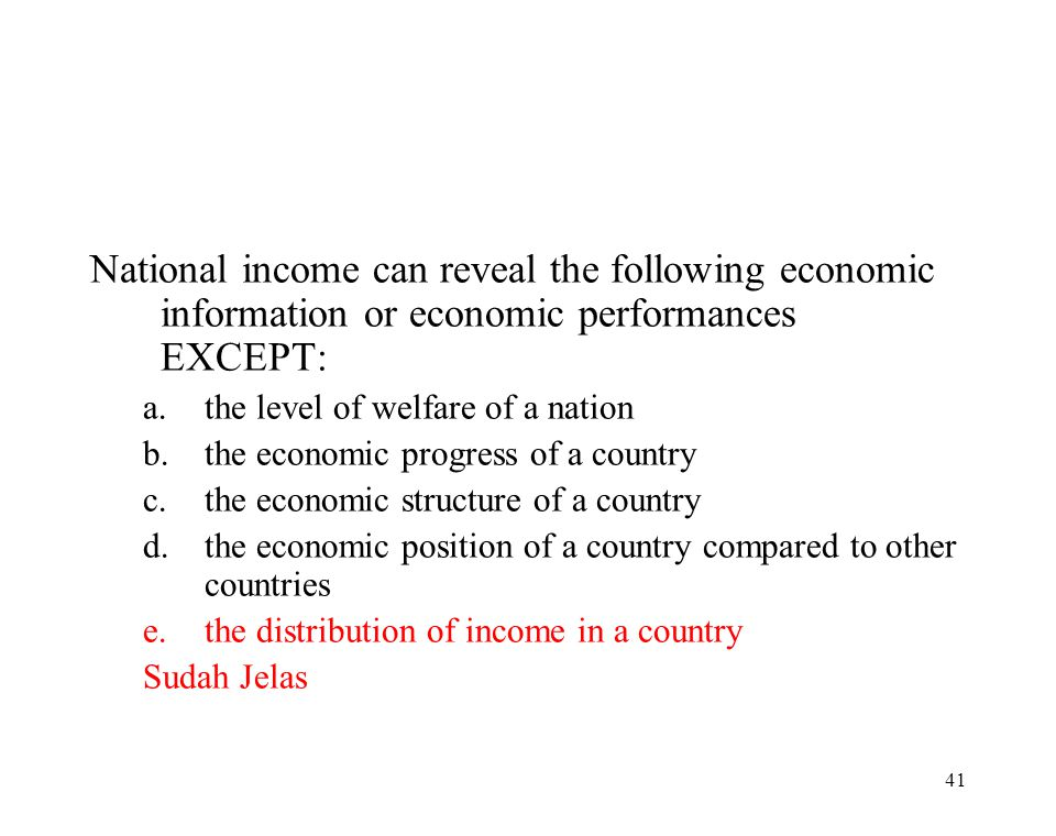 National income can reveal the following economic information or economic performances EXCEPT: