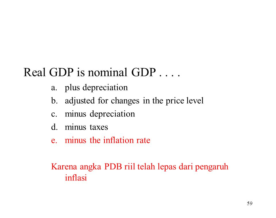 Real GDP is nominal GDP . . . . plus depreciation