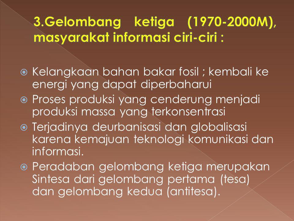 3.Gelombang ketiga (1970-2000M), masyarakat informasi ciri-ciri :