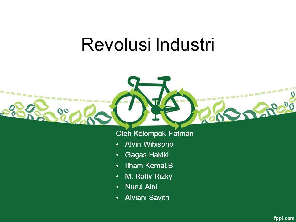 Revolusi Industri Oleh Kelompok Fatman Alvin Wibisono Gagas Hakiki