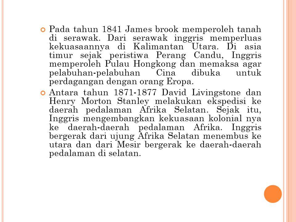Pada tahun 1841 James brook memperoleh tanah di serawak