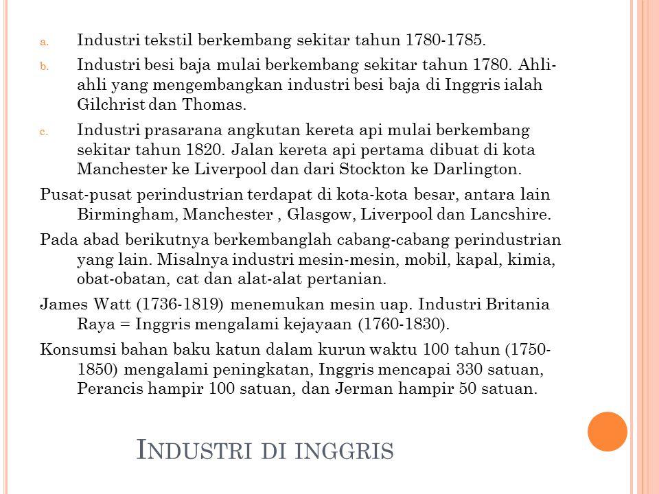Industri tekstil berkembang sekitar tahun 1780-1785.