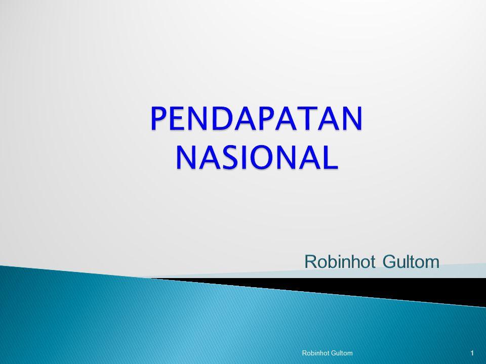 PENDAPATAN NASIONAL Robinhot Gultom Robinhot Gultom
