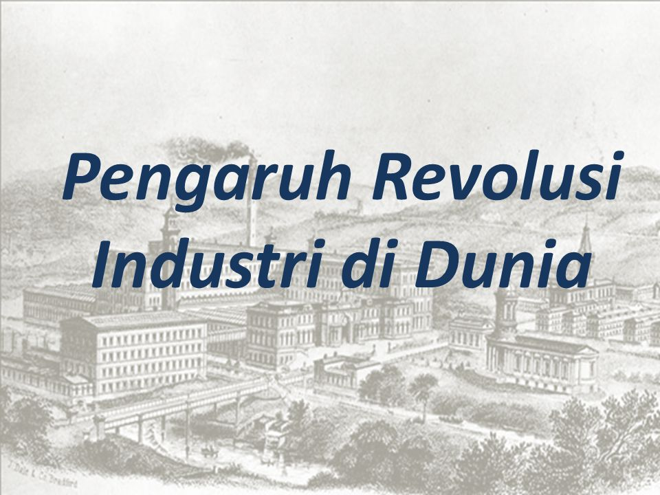 Pengaruh Revolusi Industri di Dunia