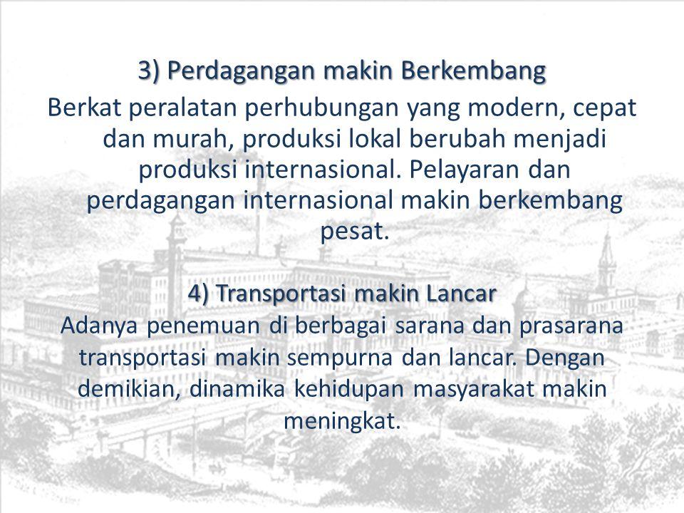 4) Transportasi makin Lancar