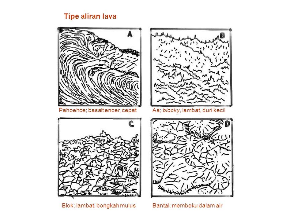 Tipe aliran lava Pahoehoe; basalt encer, cepat