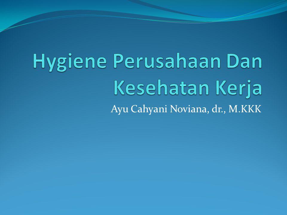Hygiene Perusahaan Dan Kesehatan Kerja