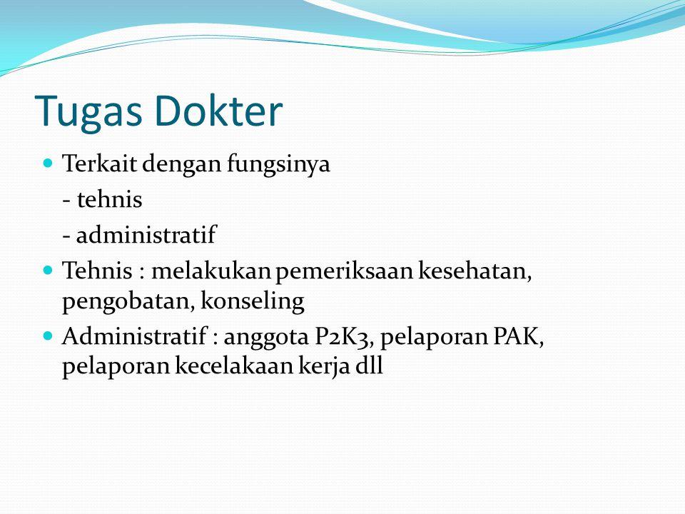Tugas Dokter Terkait dengan fungsinya - tehnis - administratif
