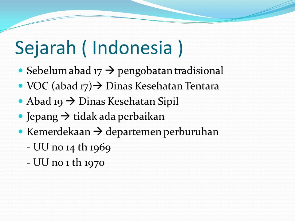 Sejarah ( Indonesia ) Sebelum abad 17  pengobatan tradisional