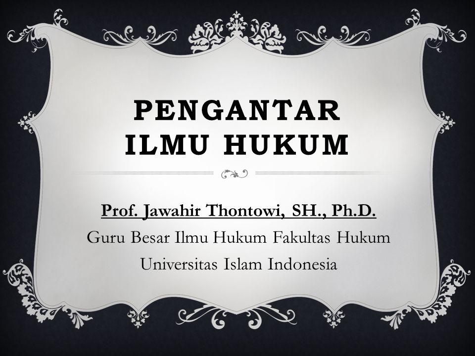 Prof. Jawahir Thontowi, SH., Ph.D.