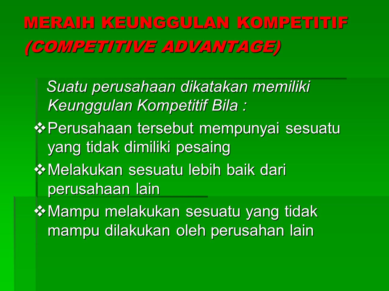 MERAIH KEUNGGULAN KOMPETITIF (COMPETITIVE ADVANTAGE)