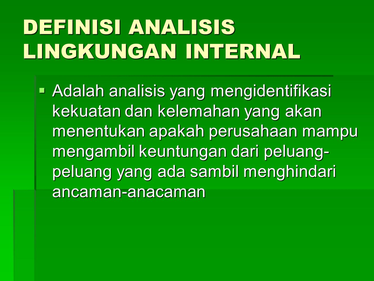 DEFINISI ANALISIS LINGKUNGAN INTERNAL
