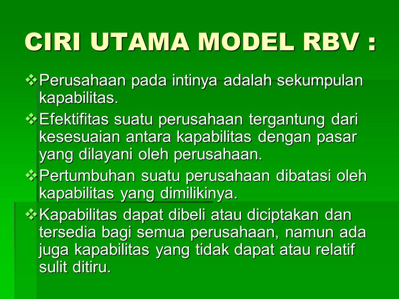 CIRI UTAMA MODEL RBV : Perusahaan pada intinya adalah sekumpulan kapabilitas.
